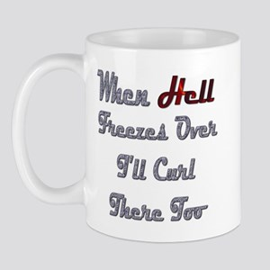 When Hell Freezes Over 2 Mug