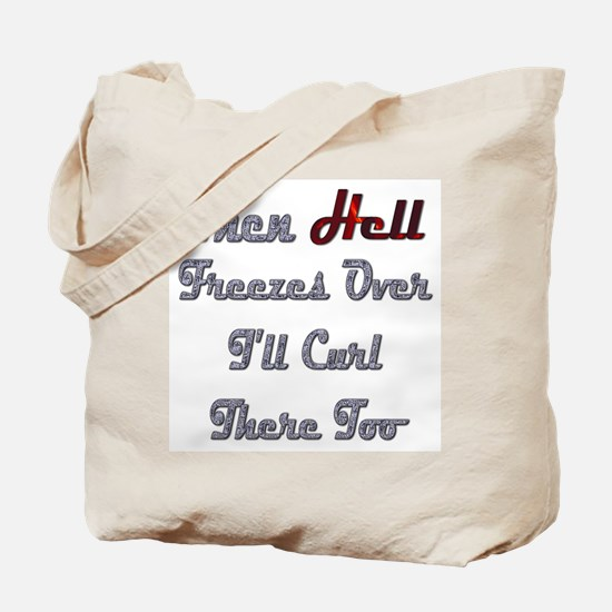 When Hell Freezes Over 2 Tote Bag