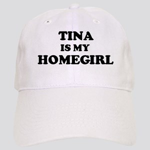 Tina Is My Homegirl Cap