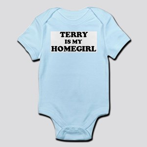 Terry Is My Homegirl Infant Creeper