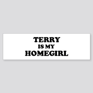 Terry Is My Homegirl Bumper Sticker