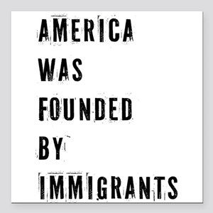 America was Founded by Immigrants Square Car Magne