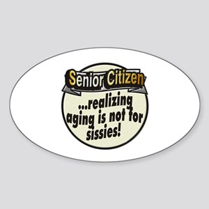 Not for sissies ~ Sticker (Oval)