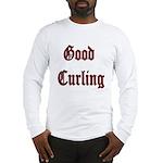 Good Curling Long Sleeve T-Shirt