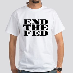 End The Fed White T-Shirt