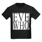 1001. EVE WHO Kids Dark T-Shirt