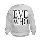 1001. EVE WHO Kids Sweatshirt