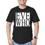 1001. EVE WHO Men's Fitted T-Shirt (dark)