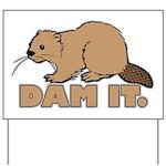 Dam It. Yard Sign