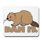 Dam It. Mousepad