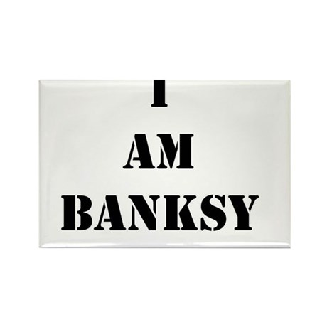 I Am Banksy Rectangle Magnet