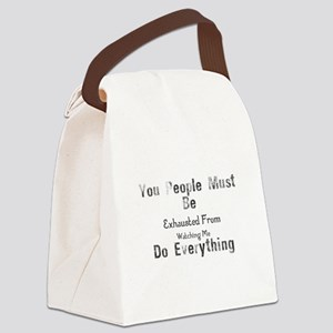You People Must Be Exhausted From Canvas Lunch Bag