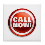 CALL NOW Tile Coaster