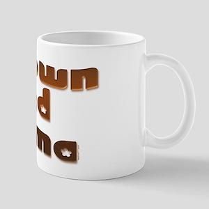 Brown Eyed Mama Mug