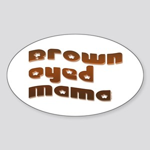 Brown Eyed Mama Oval Sticker