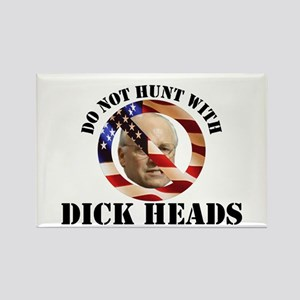 Do Not Hunt With Dick Heads Rectangle Magnet