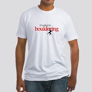 """I'd Rather be Bouldering"" Fitted T-Shirt"