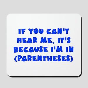 Parenthesis - Writing Mousepad