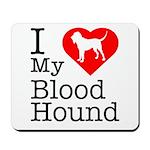 I Love My Bloodhound Mousepad