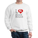 I Love My Bloodhound Sweatshirt