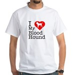 I Love My Bloodhound White T-Shirt