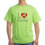 I Love My Bulldog Green T-Shirt