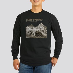 Climb Everest-If you have the Long Sleeve Dark T-S