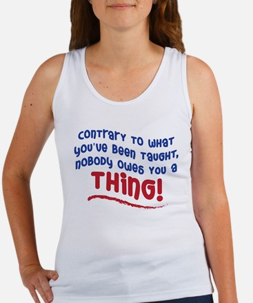 NOBODY OWES YOU A THING! Women's Tank Top