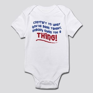 NOBODY OWES YOU A THING! Infant Bodysuit