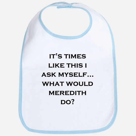 What Would Meredith Do? Bib