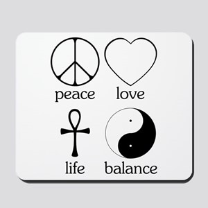 Peace Love Life Balance Mousepad