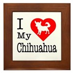 I Love My Chihuahua Framed Tile