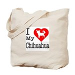 I Love My Chihuahua Tote Bag