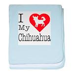 I Love My Chihuahua Infant Blanket