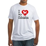I Love My Chihuahua Fitted T-Shirt