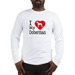 I Love My Doberman Pinscher Long Sleeve T-Shirt