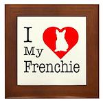 I Love My Frenchie Framed Tile