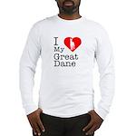 I Love My Great Dane Long Sleeve T-Shirt