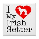 I Love My Irish Setter Tile Coaster