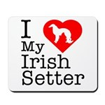 I Love My Irish Setter Mousepad