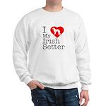 I Love My Irish Setter Sweatshirt