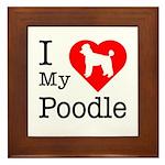 I Love My Poodle Framed Tile