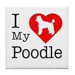 I Love My Poodle Tile Coaster
