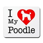 I Love My Poodle Mousepad