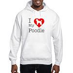 I Love My Poodle Hooded Sweatshirt
