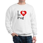 I Love My Pug Sweatshirt