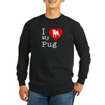 I Love My Pug Long Sleeve Dark T-Shirt