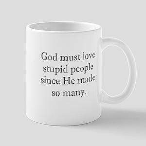 God Loves Stupid People Mug