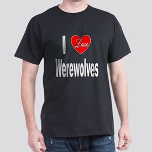 I Love Werewolves (Front) Dark T-Shirt
