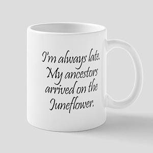 Late Ancestors Mug